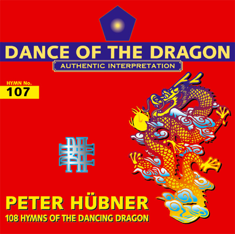 Peter Hübner - 108 Hymns of the Dancing Dragon - Hymn No. 107