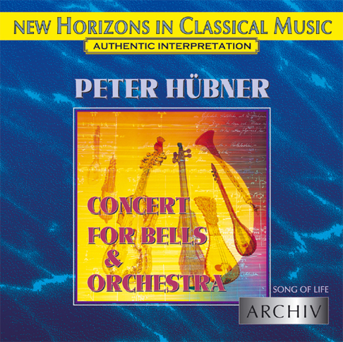 Peter Hübner - Song of Life - Concert for Bells & Orchestra