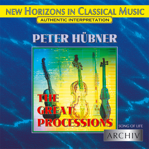 Peter Hübner - Song of Life - The Great Processions