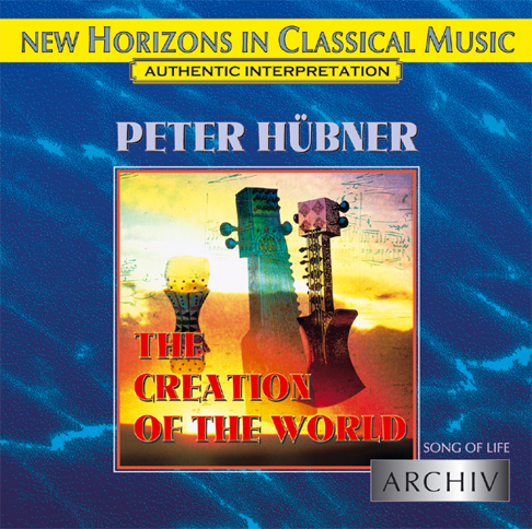 Peter Hübner - Song of Life - The Creation of the World