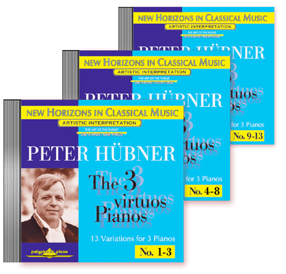 Peter Hübner - The 3 Virtuos Pianos - Var. 1 – 13 · 3 CDs